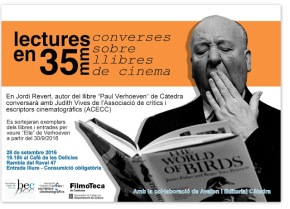 """Lectures en 35mm. Converses sobre llibres de cinema. """"Paul Verhoeven"""". Conversa amb l'autor i Judith Vives"""